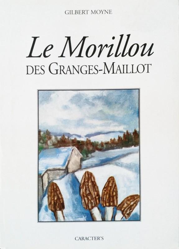 Couverture du livre de Gilbert Moyne, Le Morillou des Granges-Maillot